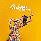 Cuban Dance Party by Various Artists