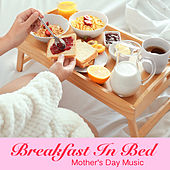Breakfast In Bed Mother's Day Music de Various Artists