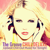 The Groove Chill Deluxe: Upbeat Chill Out Music for Tonight de Various Artists