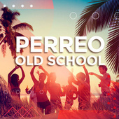 Perreo old school by Various Artists