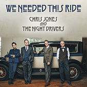 We Needed This Ride by Chris Jones