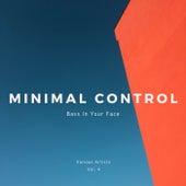 Minimal Control (Bass In Your Face), Vol. 4 de Various Artists