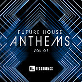 Future House Anthems, Vol. 09 de Various Artists