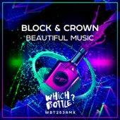 Beautiful Music de Block and Crown
