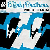 Milk Train by The Everly Brothers