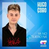 Ya No Quiero Ná von Hugo Cobo