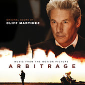 Arbitrage ((Original Motion Picture Soundtrack)) by Cliff Martinez