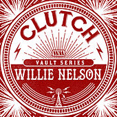 Willie Nelson (The Weathermaker Vault Series) by Clutch