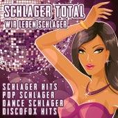 Schlager Total - Wir leben Schlager van Various Artists