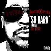 So Hard feat. Ana Yvette by Joel Ortiz