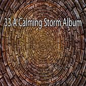 33 A Calming Storm Album by Rain Sounds and White Noise
