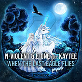 When the Last Eagle Flies de N-Violent