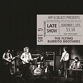 Authorized Bootleg / Fillmore East, New York, N.Y. – Late Show, November 7, 1970 by The Flying Burrito Brothers