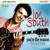 You're the Reason: the Early Years di Joe South