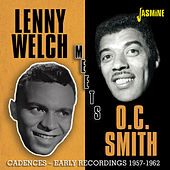 Lenny Welch Meets O.C. Smith: Cadences Early Recordings (1957-1962) de Lenny Welch