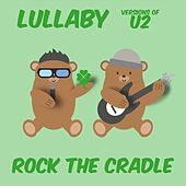 Lullaby Versions of U2 by Rock the Cradle