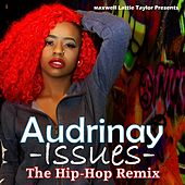 Issues (The Hip-Hop Remix) [Maxwell Lattie Taylor Presents] di Audrinay