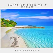 Can't Go Back to a Dream de Mike Dougherty