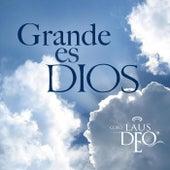 Grande Es Dios de Coro Laus Deo