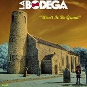 Won't It Be Grand de Bodega