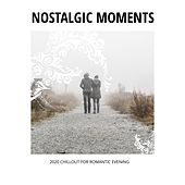 Nostalgic Moments - 2020 Chillout for Romantic Evening by Chillout Lounge