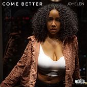 Come Better by Johelen