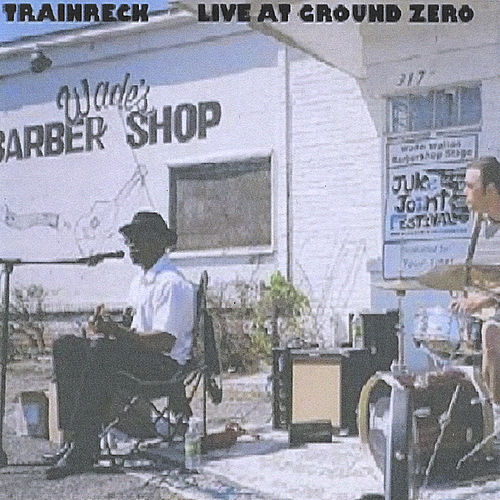 Live at Ground Zero by Trainreck