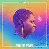 Your Way by Latoya H D