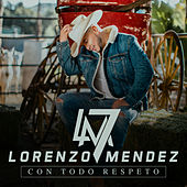 Con Todo Respeto by Lorenzo Mendez