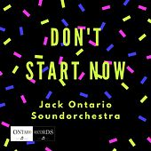 Don't Start Now by Jack Ontario Soundorchestra