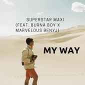 My Way (feat. Burna Boy & Marvelous Benyj) by Superstar Maxi
