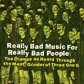 Really Bad Music for Really Bad People: The Cramps as Heard Through the Meat Grinder of Three One G von Various Artists