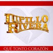 Qué Tonto Corazón by Lupillo Rivera