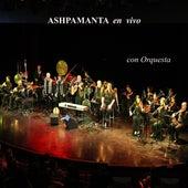 Ashpamanta en Vivo Con Orquesta de Grupo vocal Ashpamanta