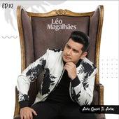 Ame Quem Te Ama, Ep. 2 de Léo Magalhães