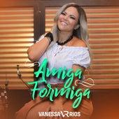 Amiga Formiga de Vanessa Rios