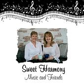 Music and Friends by Sweet Harmony