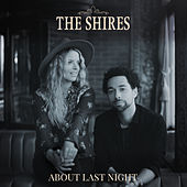 About Last Night by The Shires