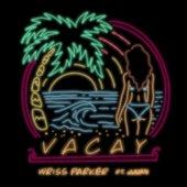 Vacay (feat. Jjuan) von Wriss Parker