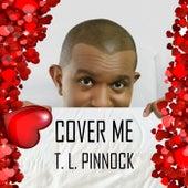 Cover Me de T L Pinnock
