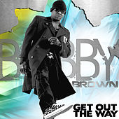 Get Out The Way by Bobby Brown