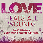 Love Heals All Wounds by David Newman