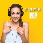 DJ Selection: Pop by Various Artists