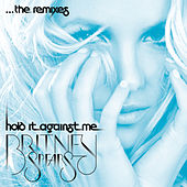 Hold It Against Me (Remix EP) von Britney Spears