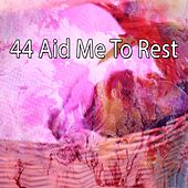 44 Aid Me to Rest von Rockabye Lullaby