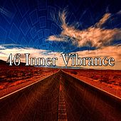 46 Inner Vibrance von Lullabies for Deep Meditation