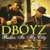 Ballin' in My City by D-Boyz