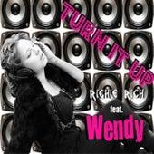 Turn It up (Mig & Rizzo Radio Mix) von Wendy