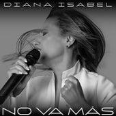 No Va Más de Diana Isabel