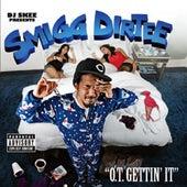 O.T. Gettin It by Smigg Dirtee